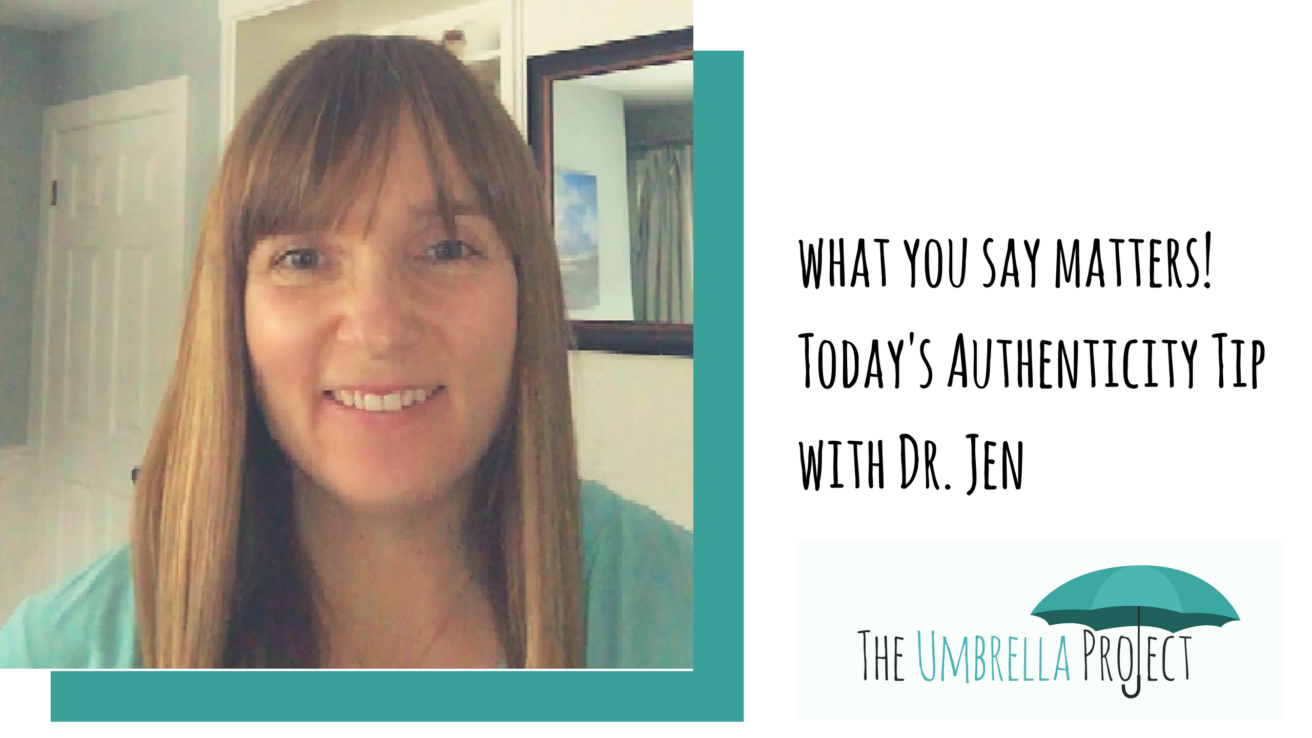 What you say matters! Today's authenticity tip with Dr. Jen