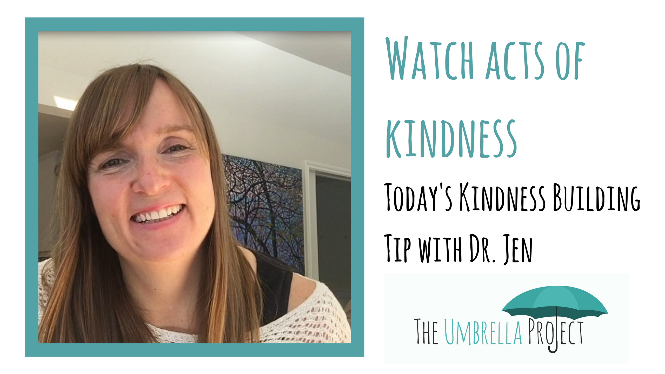 Watch Acts of Kindness: Today's Kindness Building Tip with Dr. Jen
