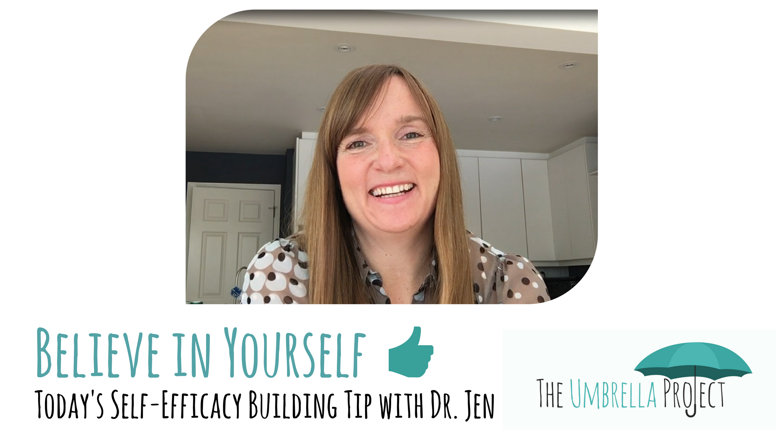 Believe in Yourself: Today's Self-Efficacy Building Tip with Dr. Jen