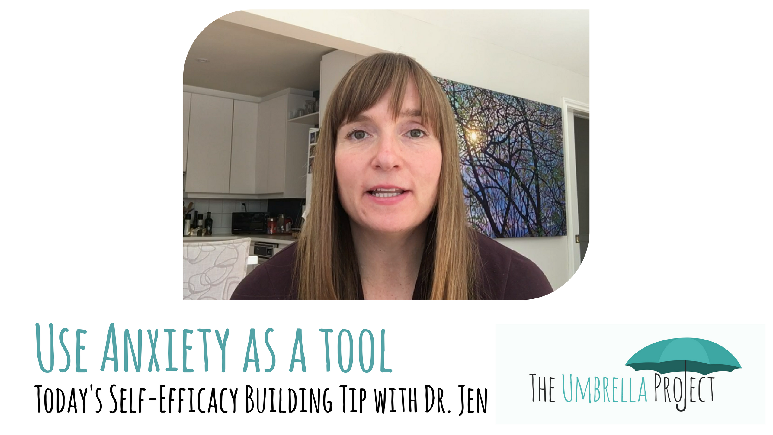 Use Anxiety as a Tool: Today's Self-Efficacy Building Tip with Dr. Jen