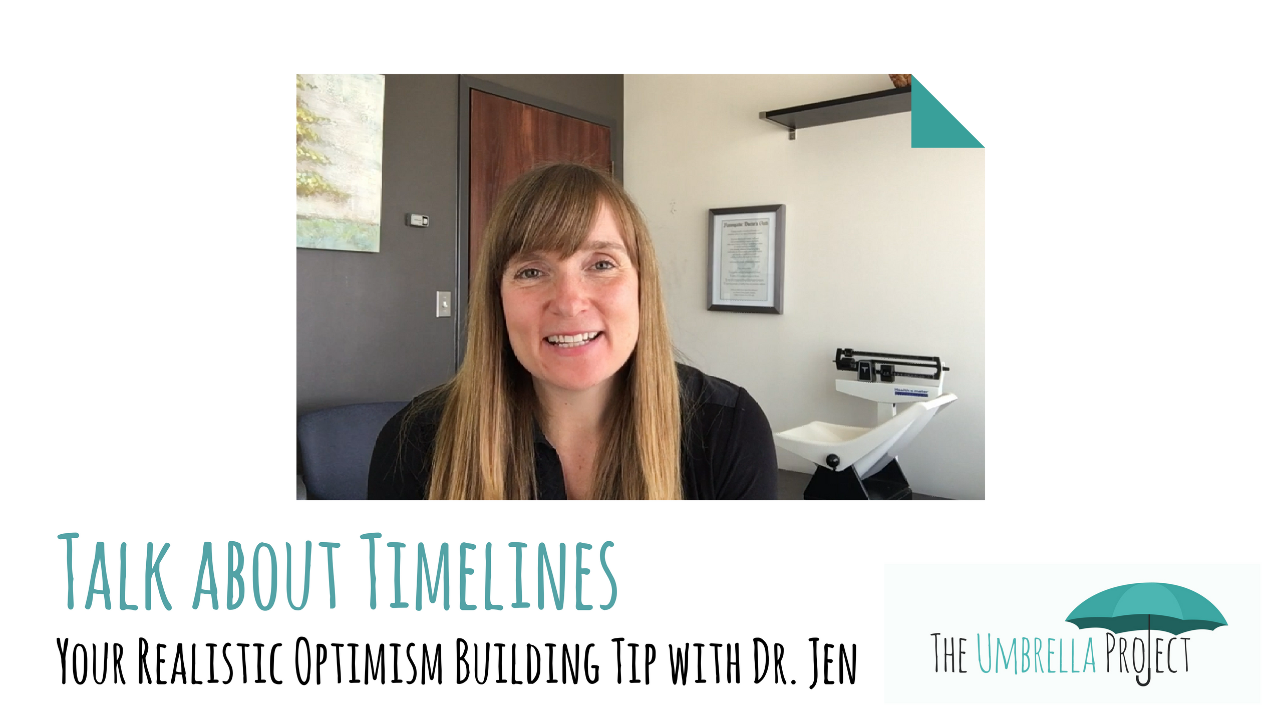 Talk about Timelines: Your Realistic Optimism Building Tip with Dr. Jen