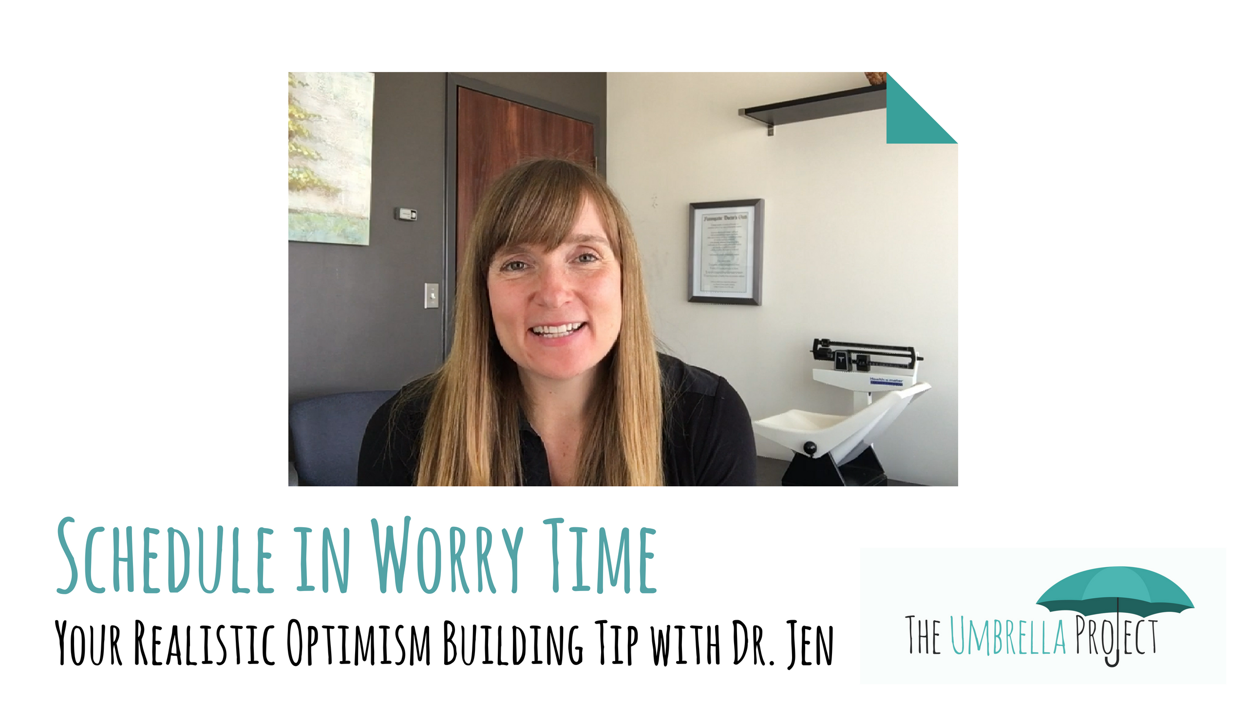 Schedule in Worry Time: Your Realistic Optimism Building Tip with Dr. Jen