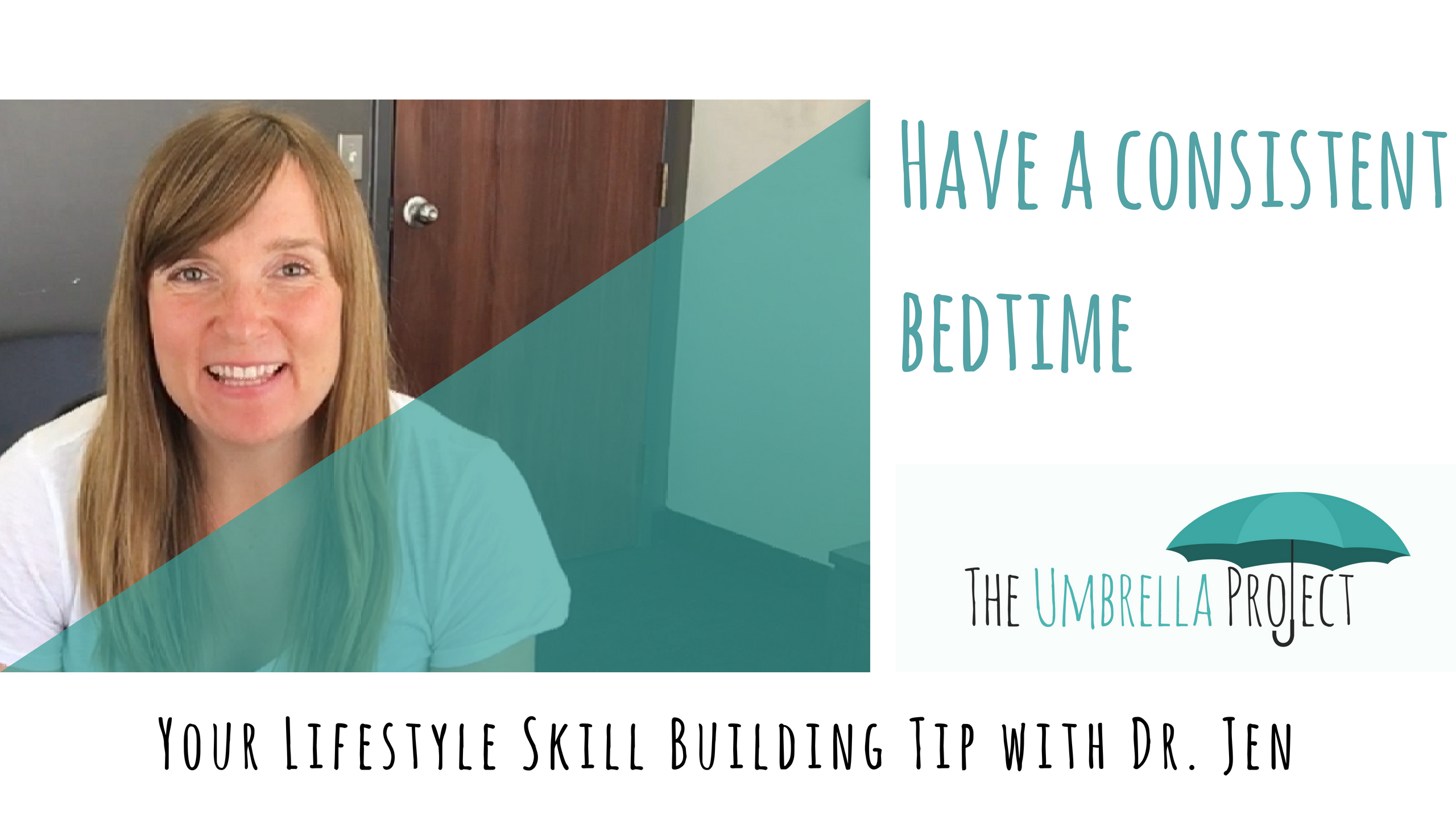 Have a Consistent Bedtime: Your Lifestyle Skill Building Tip with Dr. Jen