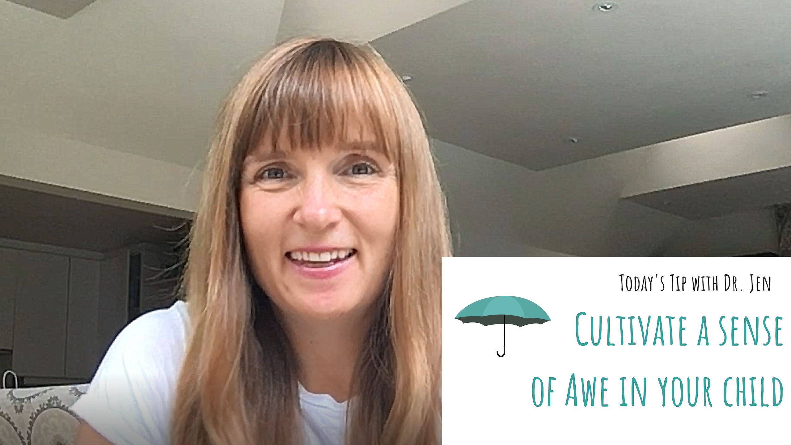 Today's Tip with Dr. Jen: Cultivate a Sense of Awe in Your Child