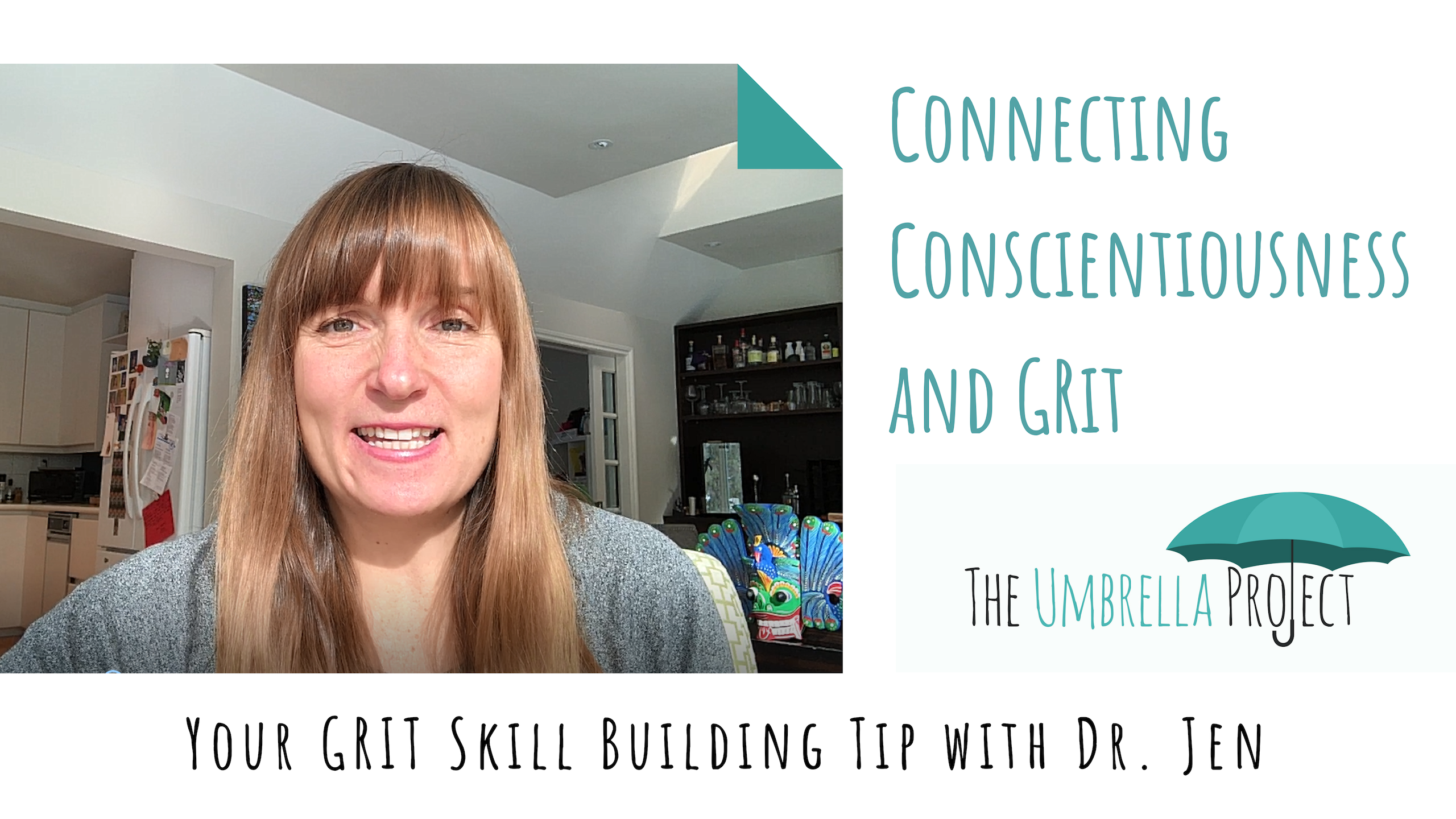 Connecting Conscientiousness and Grit: Your Grit Skill Building Tip with Dr. Jen