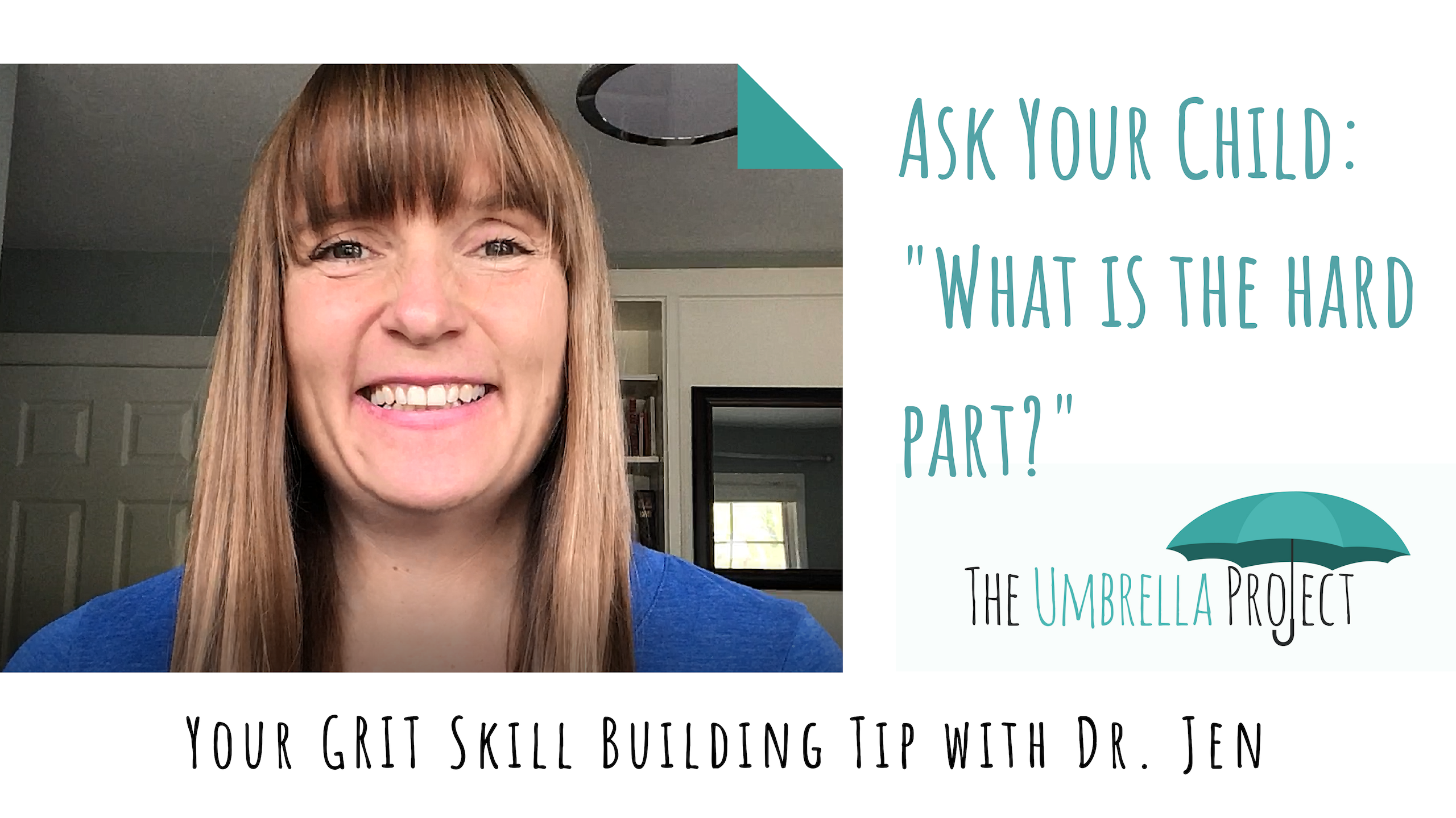 Ask Your Child This Question: Your Grit Skill Building Tip with Dr. Jen