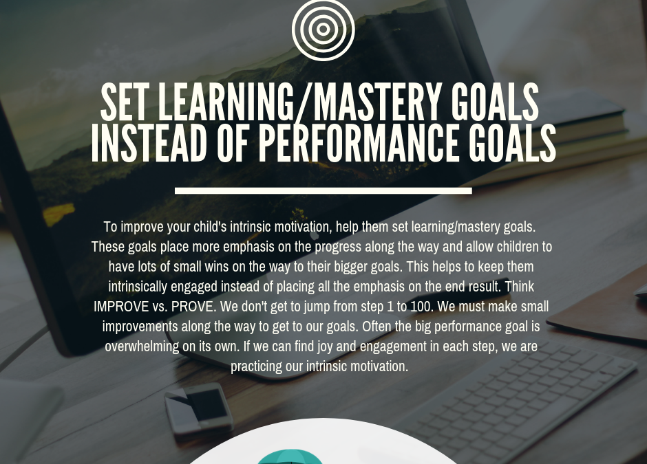 Set learning/mastery goals instead of performance goals